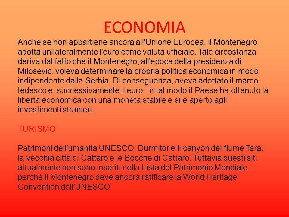 ECONOMIA Anche se non appartiene ancora all'Unione Europea, il Montenegro adotta unilateralmente l'euro come valuta ufficiale. Tale circostanza deriva