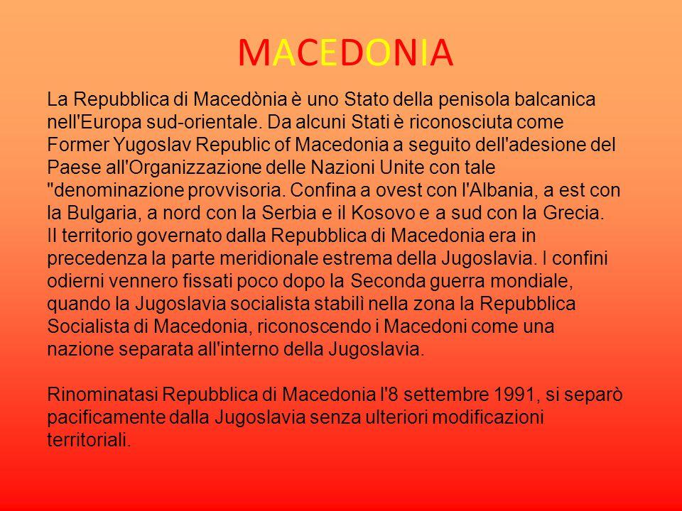 MACEDONIAMACEDONIA La Repubblica di Macedònia è uno Stato della penisola balcanica nell'Europa sud-orientale. Da alcuni Stati è riconosciuta come Form