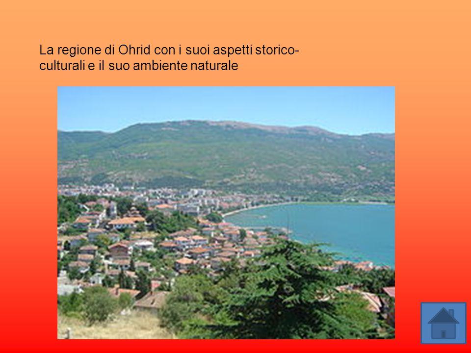 La regione di Ohrid con i suoi aspetti storico- culturali e il suo ambiente naturale