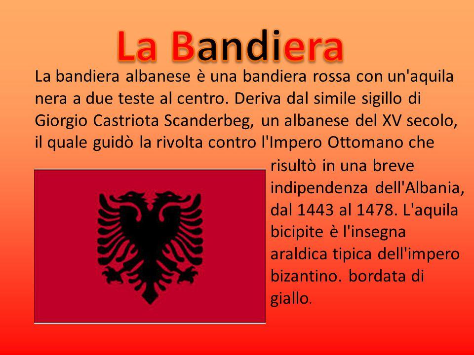 La bandiera albanese è una bandiera rossa con un'aquila nera a due teste al centro. Deriva dal simile sigillo di Giorgio Castriota Scanderbeg, un alba