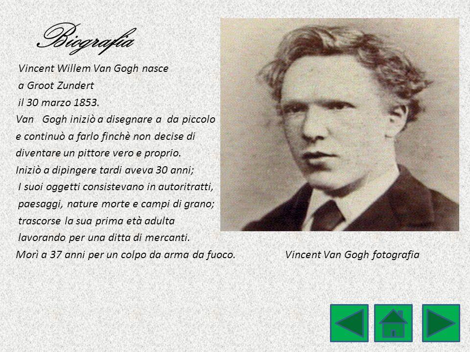 Biografia Vincent Willem Van Gogh nasce a Groot Zundert il 30 marzo 1853. Van Gogh iniziò a disegnare a da piccolo e continuò a farlo finchè non decis