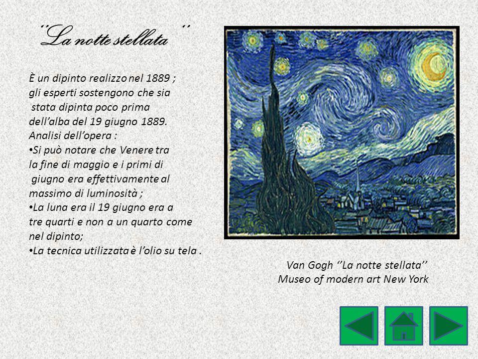 ''La notte stellata '' È un dipinto realizzo nel 1889 ; gli esperti sostengono che sia stata dipinta poco prima dell'alba del 19 giugno 1889. Analisi