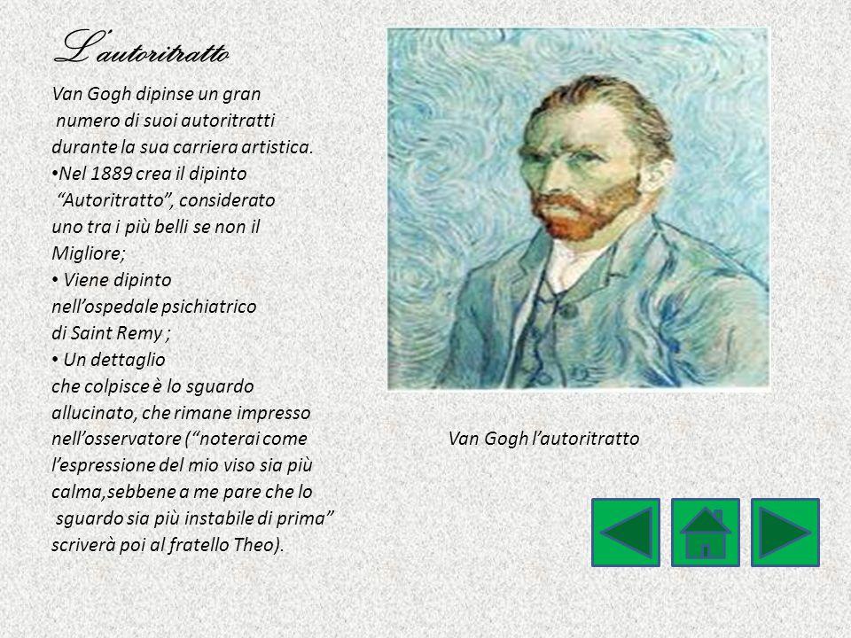 """L'autoritratto Van Gogh dipinse un gran numero di suoi autoritratti durante la sua carriera artistica. Nel 1889 crea il dipinto """"Autoritratto"""", consid"""