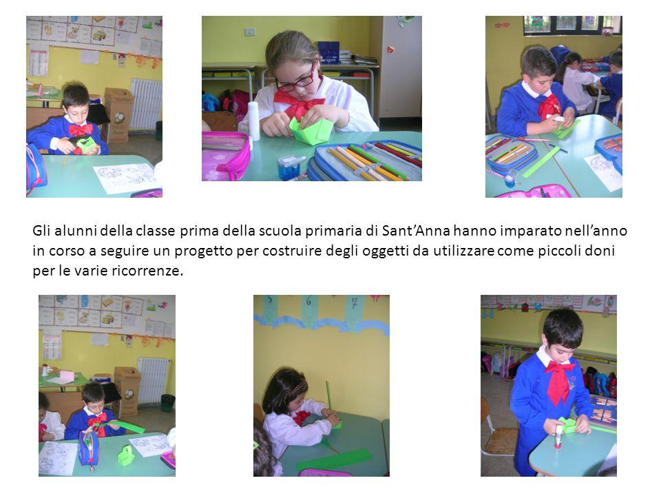 Gli alunni della classe prima della scuola primaria di Sant'Anna hanno imparato nell'anno in corso a seguire un progetto per costruire degli oggetti d