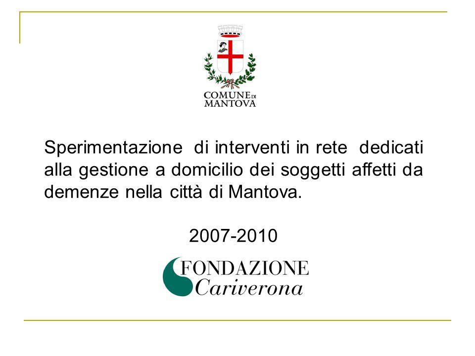 Sperimentazione di interventi in rete dedicati alla gestione a domicilio dei soggetti affetti da demenze nella città di Mantova.