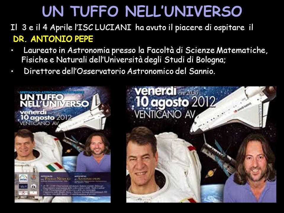 Il 3 e il 4 Aprile l'ISC LUCIANI ha avuto il piacere di ospitare il DR. ANTONIO PEPE Laureato in Astronomia presso la Facoltà di Scienze Matematiche,