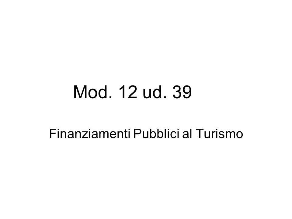 Mod. 12 ud. 39 Finanziamenti Pubblici al Turismo