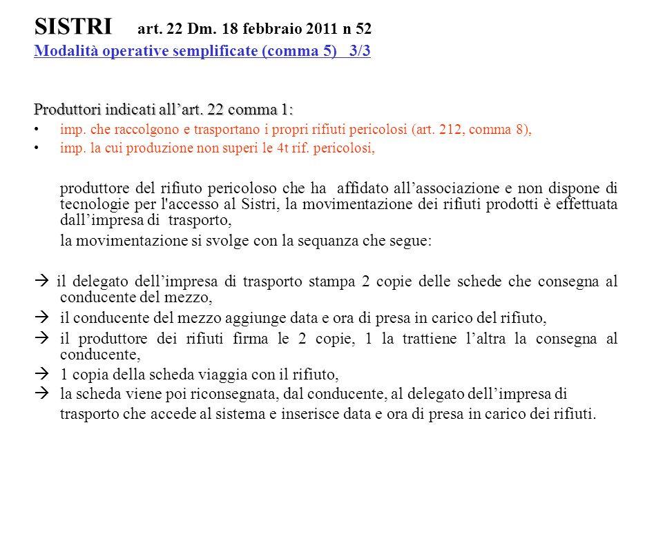 Produttori indicati all'art. 22 comma 1: imp. che raccolgono e trasportano i propri rifiuti pericolosi (art. 212, comma 8), imp. la cui produzione non