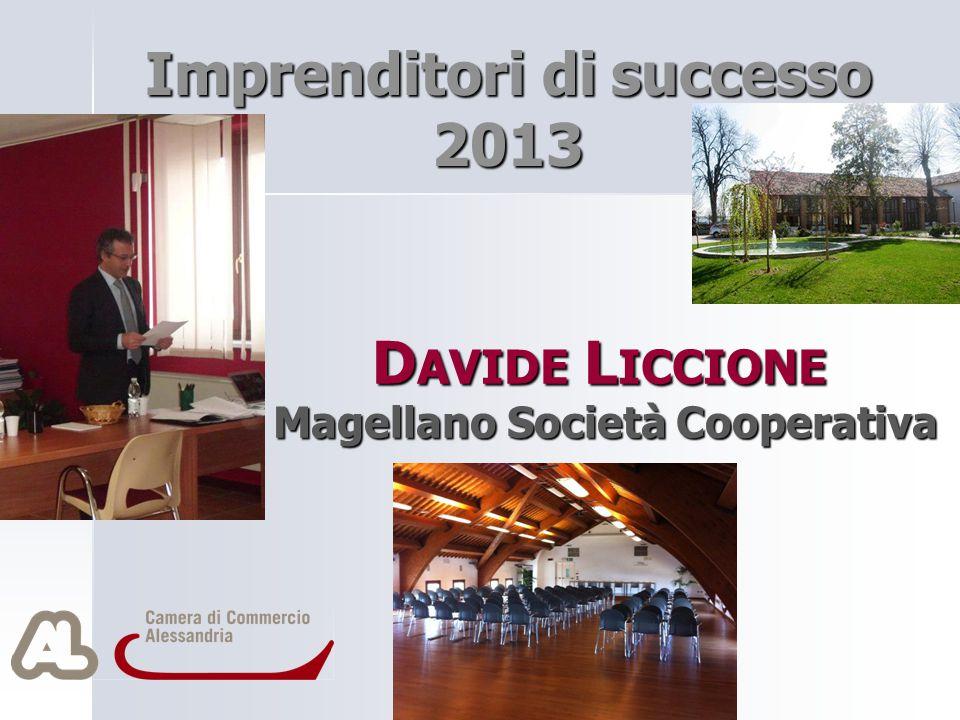 D AVIDE L ICCIONE Magellano Società Cooperativa Imprenditori di successo 2013