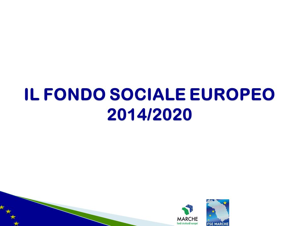 IL FONDO SOCIALE EUROPEO 2014/2020