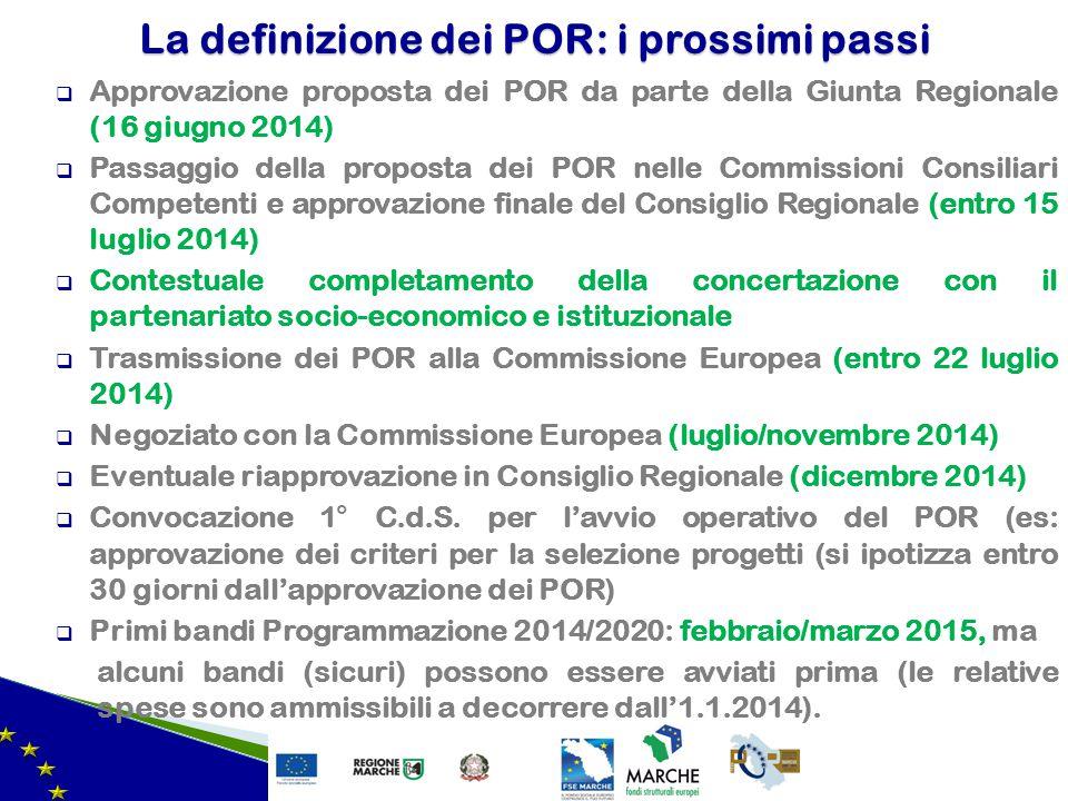  Approvazione proposta dei POR da parte della Giunta Regionale (16 giugno 2014)  Passaggio della proposta dei POR nelle Commissioni Consiliari Compe