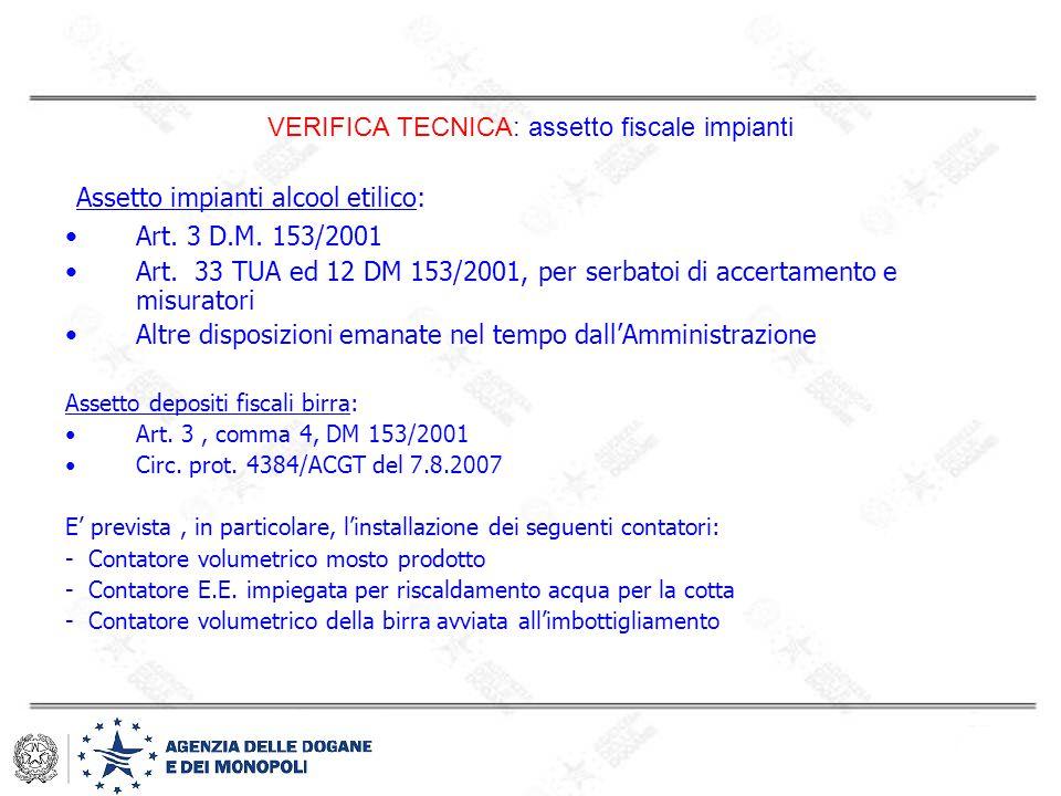 VERIFICA TECNICA: assetto fiscale impianti Assetto impianti alcool etilico: Art. 3 D.M. 153/2001 Art. 33 TUA ed 12 DM 153/2001, per serbatoi di accert