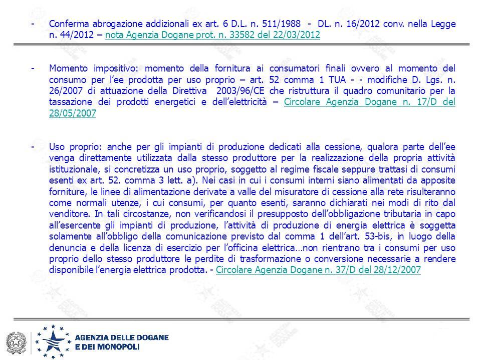 -Conferma abrogazione addizionali ex art. 6 D.L. n. 511/1988 - DL. n. 16/2012 conv. nella Legge n. 44/2012 – nota Agenzia Dogane prot. n. 33582 del 22