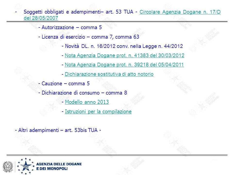 -Soggetti obbligati e adempimenti– art. 53 TUA - Circolare Agenzia Dogane n. 17/D del 28/05/2007 Circolare Agenzia Dogane n. 17/D del 28/05/2007 - Aut