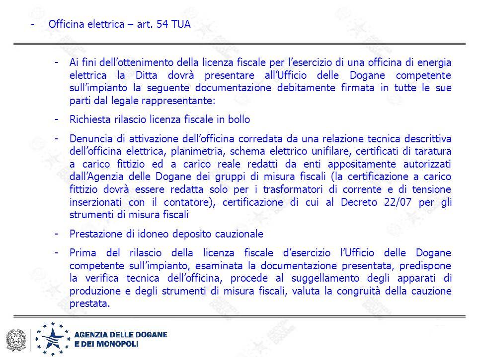 -Officina elettrica – art. 54 TUA -Ai fini dell'ottenimento della licenza fiscale per l'esercizio di una officina di energia elettrica la Ditta dovrà