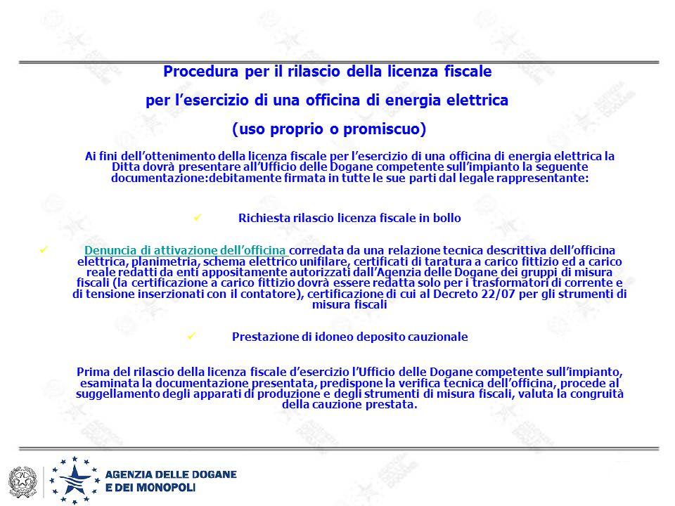 Procedura per il rilascio della licenza fiscale per l'esercizio di una officina di energia elettrica (uso proprio o promiscuo) Ai fini dell'otteniment