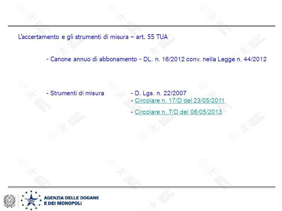 L'accertamento e gli strumenti di misura – art. 55 TUA - Canone annuo di abbonamento - DL. n. 16/2012 conv. nella Legge n. 44/2012 - Strumenti di misu