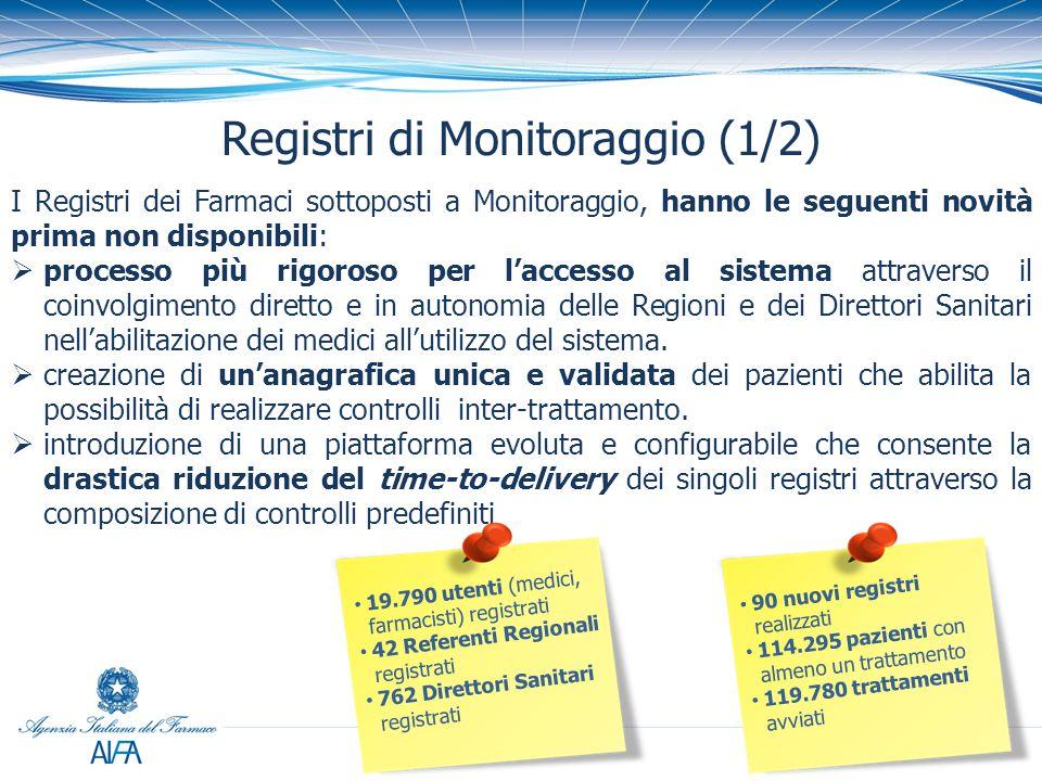 6 Registri di Monitoraggio (1/2) I Registri dei Farmaci sottoposti a Monitoraggio, hanno le seguenti novità prima non disponibili:  processo più rigoroso per l'accesso al sistema attraverso il coinvolgimento diretto e in autonomia delle Regioni e dei Direttori Sanitari nell'abilitazione dei medici all'utilizzo del sistema.
