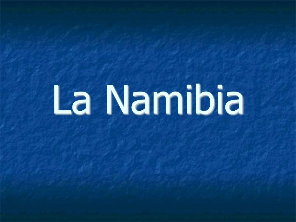 La Namibia