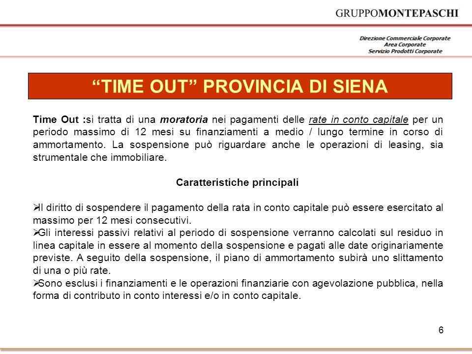 6 Time Out :si tratta di una moratoria nei pagamenti delle rate in conto capitale per un periodo massimo di 12 mesi su finanziamenti a medio / lungo termine in corso di ammortamento.