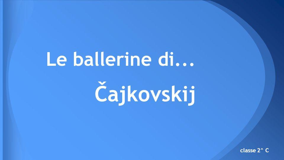 Le ballerine di... Čajkovskij classe 2^ C