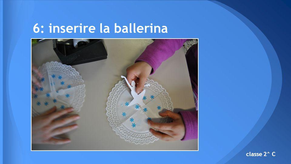 classe 2^ C 6: inserire la ballerina