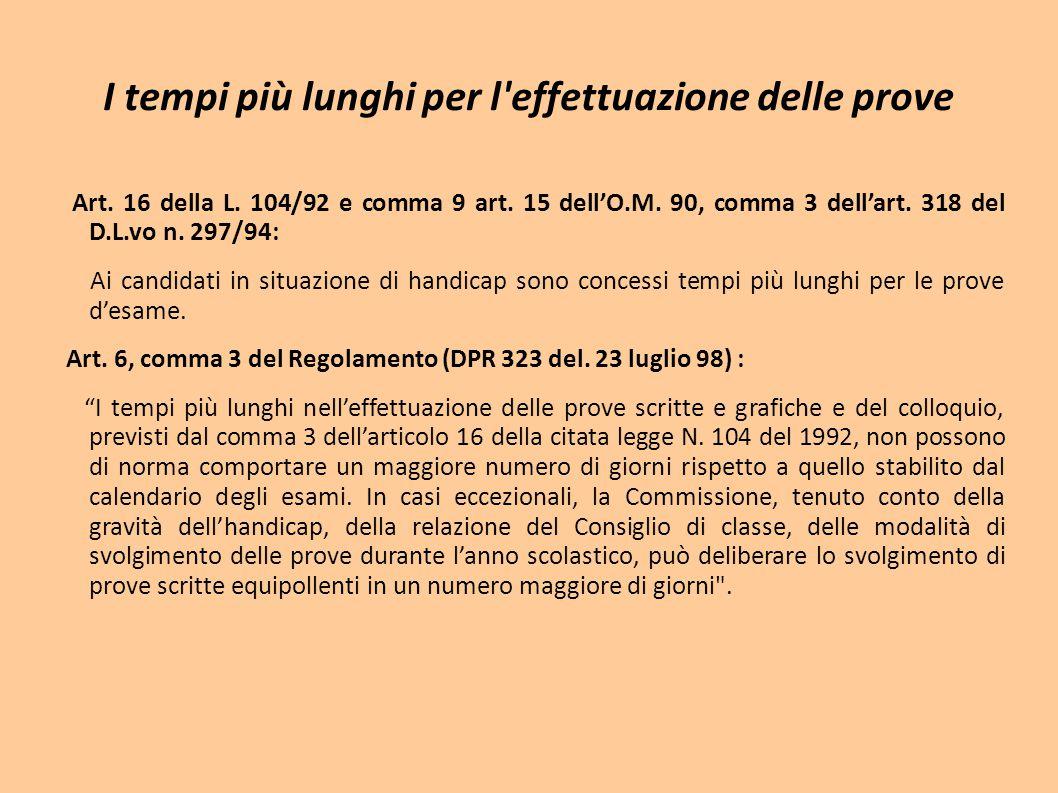 I tempi più lunghi per l'effettuazione delle prove Art. 16 della L. 104/92 e comma 9 art. 15 dell'O.M. 90, comma 3 dell'art. 318 del D.L.vo n. 297/94:
