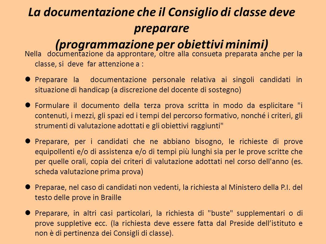 La documentazione che il Consiglio di classe deve preparare (programmazione per obiettivi minimi) Nella documentazione da approntare, oltre alla consu