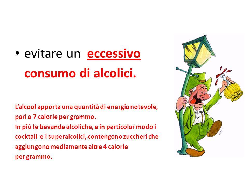 evitare un eccessivo consumo di alcolici.