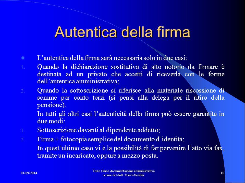 01/09/2014 Testo Unico documentazione amministrativa a cura del dott. Marco Santini 9 Quali sono i documenti d'identità Ai fini dell'autocertificazion