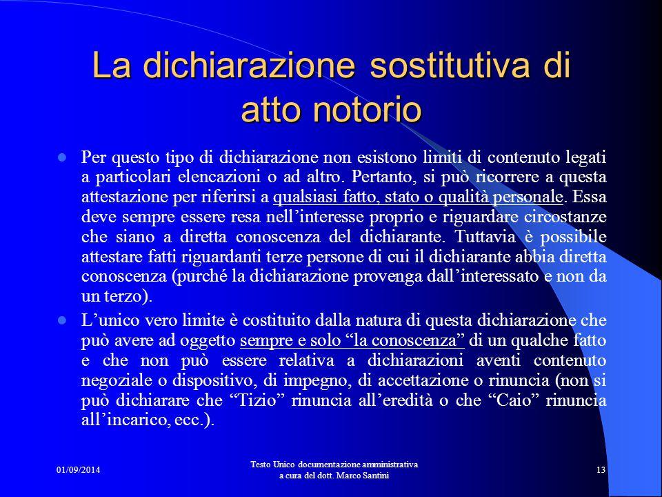 01/09/2014 Testo Unico documentazione amministrativa a cura del dott. Marco Santini 12 La dichiarazione sostitutiva di certificazione Si possono autoc