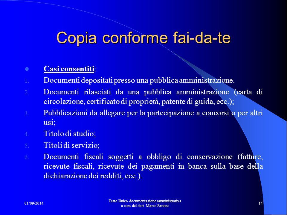 01/09/2014 Testo Unico documentazione amministrativa a cura del dott. Marco Santini 13 La dichiarazione sostitutiva di atto notorio Per questo tipo di