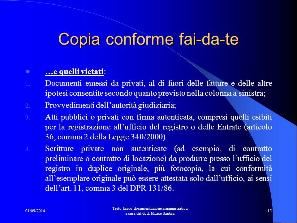 01/09/2014 Testo Unico documentazione amministrativa a cura del dott. Marco Santini 14 Copia conforme fai-da-te Casi consentiti: 1. Documenti deposita