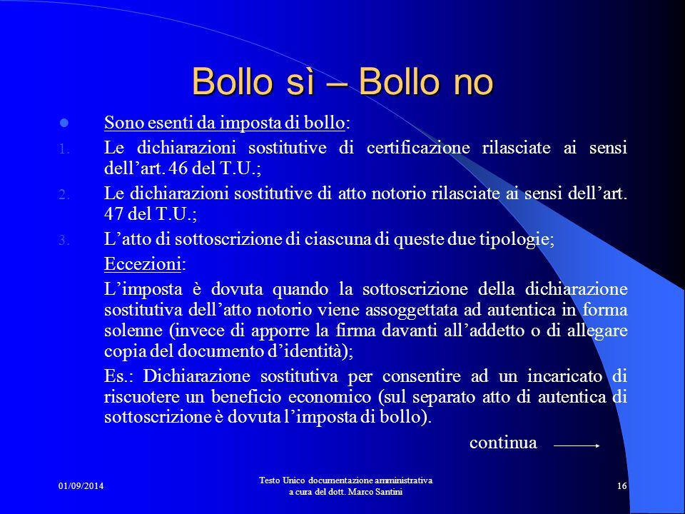 01/09/2014 Testo Unico documentazione amministrativa a cura del dott. Marco Santini 15 Copia conforme fai-da-te …e quelli vietati: 1. Documenti emessi