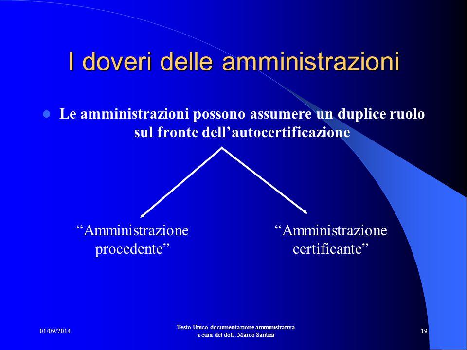 01/09/2014 Testo Unico documentazione amministrativa a cura del dott. Marco Santini 18 I certificati: I certificati rilasciati da un'amministrazione p