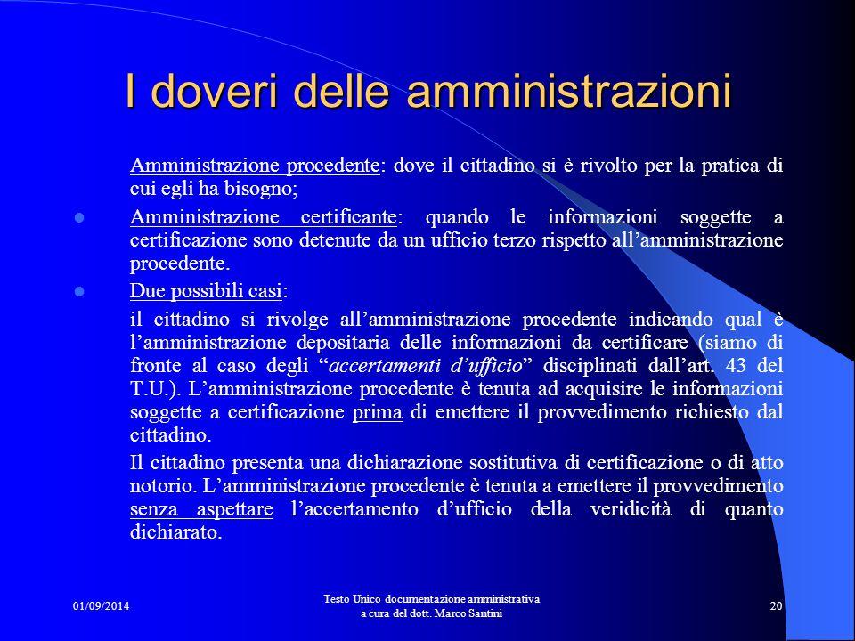 01/09/2014 Testo Unico documentazione amministrativa a cura del dott. Marco Santini 19 I doveri delle amministrazioni Le amministrazioni possono assum