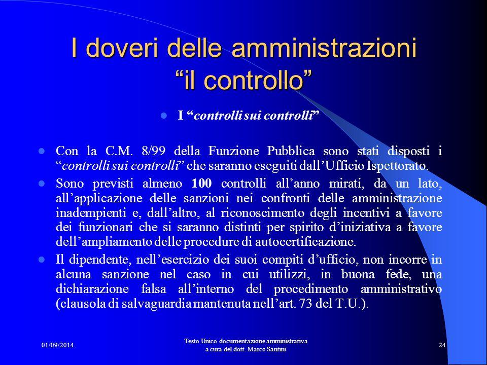 01/09/2014 Testo Unico documentazione amministrativa a cura del dott. Marco Santini 23 Controllo diretto: L'ufficio certificante concede a quello proc