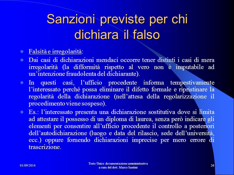 01/09/2014 Testo Unico documentazione amministrativa a cura del dott. Marco Santini 25 Sanzioni previste per chi dichiara il falso Sanzioni penali: Le