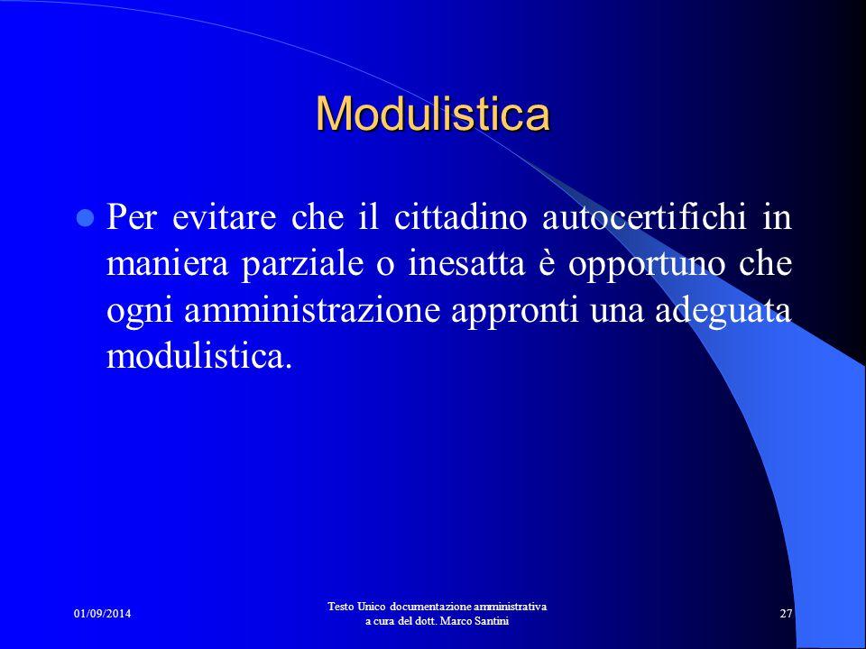 01/09/2014 Testo Unico documentazione amministrativa a cura del dott. Marco Santini 26 Falsità e irregolarità: Dai casi di dichiarazioni mendaci occor