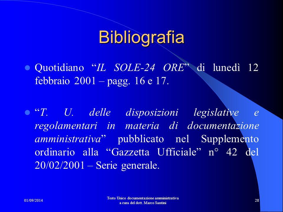 01/09/2014 Testo Unico documentazione amministrativa a cura del dott. Marco Santini 27 Modulistica Per evitare che il cittadino autocertifichi in mani