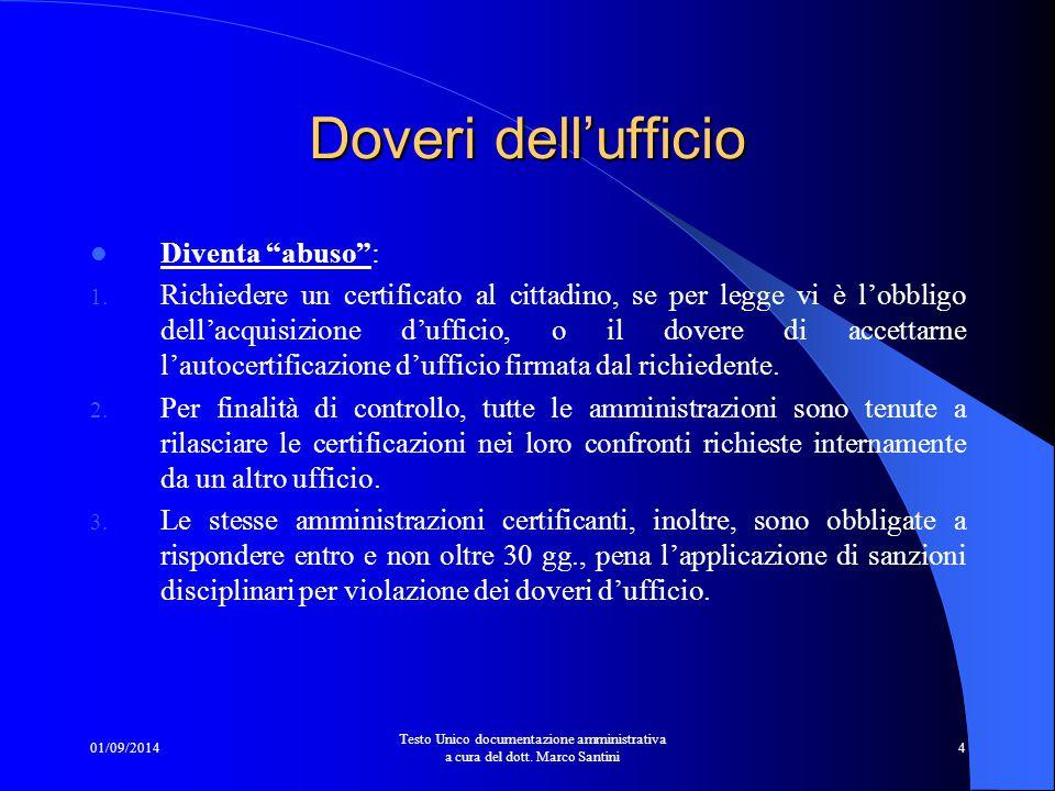 01/09/2014 Testo Unico documentazione amministrativa a cura del dott. Marco Santini 3 Truffe – irregolarità e falsità  Per evitare truffe nasce, con