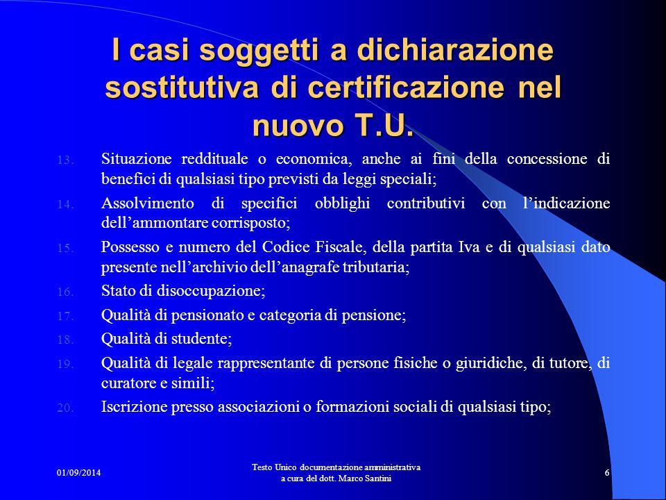 01/09/2014 Testo Unico documentazione amministrativa a cura del dott. Marco Santini 5 I casi soggetti a dichiarazione sostitutiva di certificazione ne