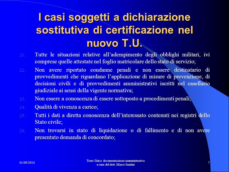 01/09/2014 Testo Unico documentazione amministrativa a cura del dott. Marco Santini 6 13. Situazione reddituale o economica, anche ai fini della conce