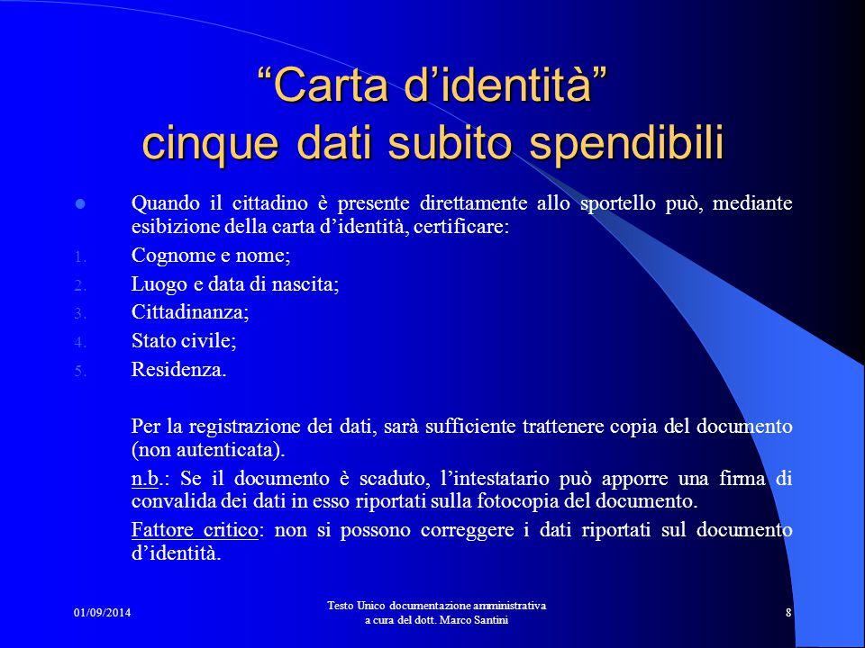 01/09/2014 Testo Unico documentazione amministrativa a cura del dott. Marco Santini 7 21. Tutte le situazioni relative all'adempimento degli obblighi