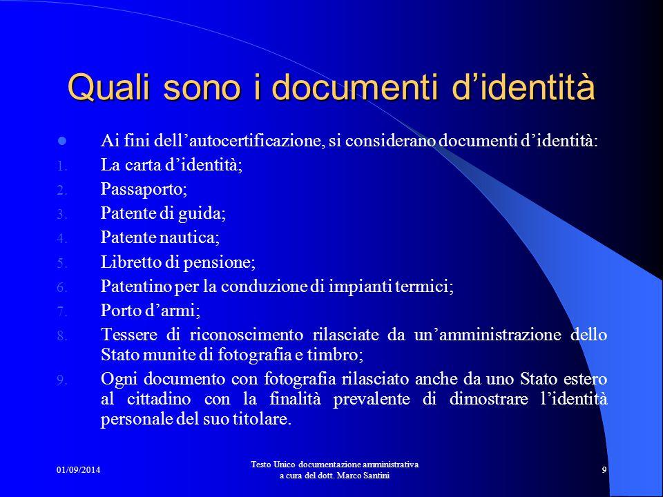 """01/09/2014 Testo Unico documentazione amministrativa a cura del dott. Marco Santini 8 """"Carta d'identità"""" cinque dati subito spendibili Quando il citta"""
