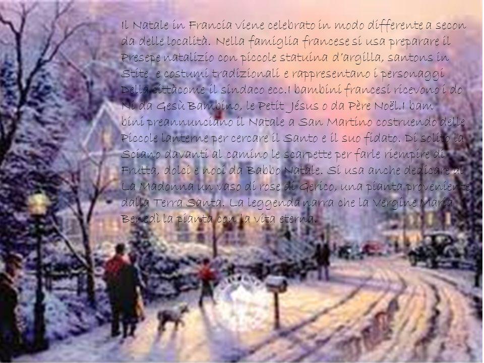 Il Natale in Francia viene celebrato in modo differente a secon da delle località. Nella famiglia francese si usa preparare il Presepe natalizio con p