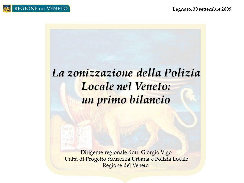 La zonizzazione della Polizia Locale nel Veneto: un primo bilancio Dirigente regionale dott.
