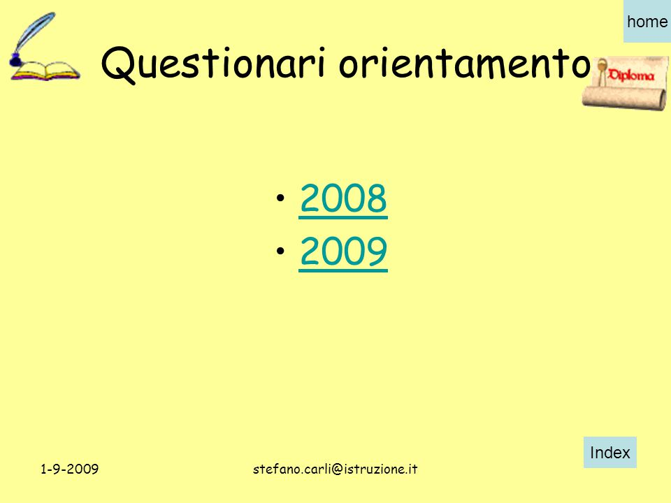 Index home 1-9-2009stefano.carli@istruzione.it Questionari orientamento 2008 2009
