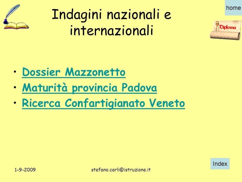 Index home 1-9-2009stefano.carli@istruzione.it Indagini nazionali e internazionali Dossier Mazzonetto Maturità provincia Padova Ricerca Confartigianato Veneto
