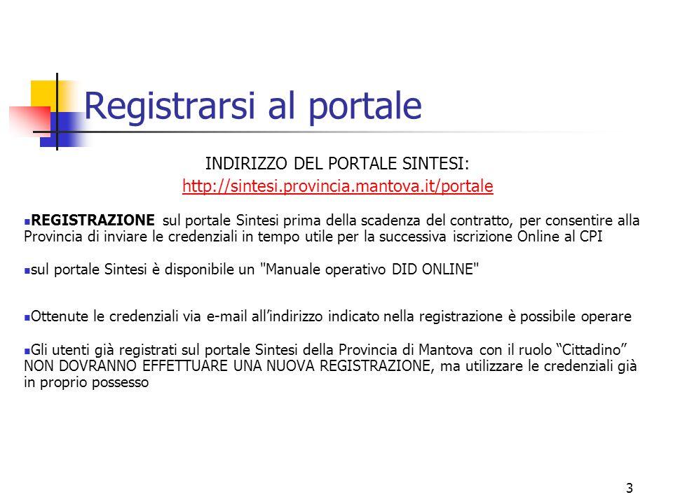 3 Registrarsi al portale INDIRIZZO DEL PORTALE SINTESI: http://sintesi.provincia.mantova.it/portale REGISTRAZIONE sul portale Sintesi prima della scad